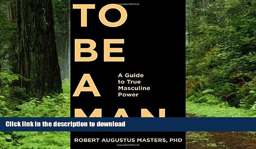 liberty books  To Be a Man: A Guide to True Masculine Power online for ipad