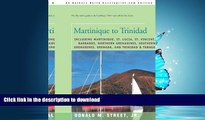 READ THE NEW BOOK Martinique to Trinidad: including Martinique, St. Lucia, St. Vincent, Barbados,