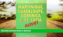 READ ONLINE Martinque, Guadeloupe, Dominica and St. Lucia Alive! (Martinque, Guadeloupe,