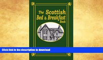 READ BOOK  The Scottish Bed and Breakfast Book: Country and Tourist Homes, Farms, Guesthouses,