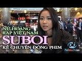 Nữ hoàng nhạc Rap Việt Nam Suboi kể chuyện đóng phim
