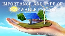 Importance And Sources Of Renewable Energy | American Power And Gas
