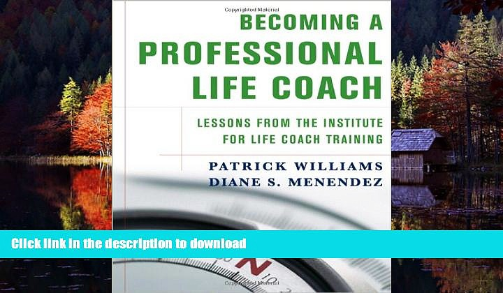 Best book  Becoming a Professional Life Coach: Lessons from the Institute of Life Coach Training
