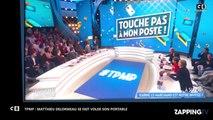 TPMP : Matthieu Delormeau s'énerve après le vol de son portable (vidéo)