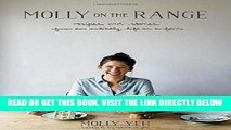 [EBOOK] DOWNLOAD Molly on the Range: Recipes and Stories from An Unlikely Life on a Farm GET NOW