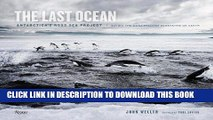 Best Seller The Last Ocean: Antarctica s Ross Sea Project: Saving the Most Pristine Ecosystem on