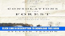 Ebook The Consolations of the Forest: Alone in a Cabin on the Siberian Taiga Free Read