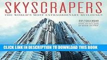 Ebook Skyscrapers 2017 Wall Calendar: The World s Most Extraordinary Buildings Free Read