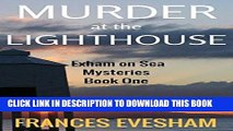 Read Now Murder at the Lighthouse: An Exham on Sea Cosy Mystery (Exham on Sea Cosy Crime Mysteries