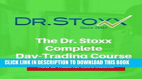 [Free Read] The Dr. Stoxx Complete Day-Trading Course: How to Trade for Extra Income (The Dr.