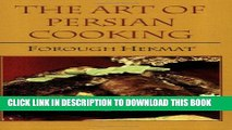 [Free Read] The Art of Persian Cooking (Hippocrene International Cookbook Classics) (Hippocrene