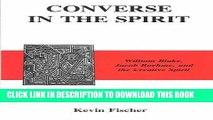 [FREE] EBOOK Converse in the Spirit: William Blake, Jacob Boehme, and the Creative Spirit BEST