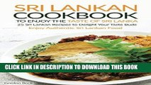 [Free Read] Sri Lankan Cookbook to Enjoy the Taste of Sri Lanka: 25 Sri Lankan Recipes to Delight