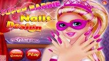 Super Barbie Nails Design - Super Barbie Games for Girls  #Kidsgames #Barbiegames