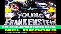 Best Seller Young Frankenstein: A Mel Brooks Book: The Story of the Making of the Film Free Read