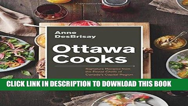 Best Seller Ottawa Cooks: Signature Recipes from the Finest Chefs of Canada s Capital Region Free