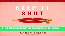 Ebook Keep It Shut Study Guide: What to Say, How to Say It, and When to Say Nothing At All Free Read