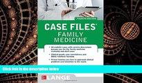 different   Case Files Family Medicine, Fourth Edition
