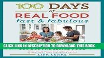 Read Now 100 Days of Real Food: Fast   Fabulous: The Easy and Delicious Way to Cut Out Processed