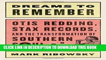 [PDF] Dreams to Remember: Otis Redding, Stax Records, and the Transformation of Southern Soul Full