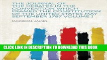 Ebook The Journal of the Debates in the Convention Which Framed the Constitution of the United