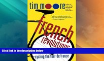 Big Deals  French Revolutions: Cycling the Tour de France  Full Read Most Wanted