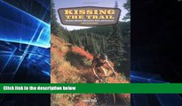 READ FULL  Kissing the Trail: Greater Seattle Mountain Bike Adventures  READ Ebook Full Ebook
