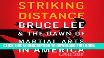 Best Seller Striking Distance: Bruce Lee   the Dawn of Martial Arts in America Free Read