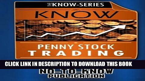 [Free Read] KNOW Penny Stock Trading: How to Start Trading Penny Stocks and Make Money (The