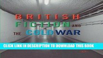 Ebook British Fiction and the Cold War Free Read