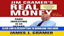 [Free Read] Jim Cramer s Real Money: Sane Investing in an Insane World By James J. Cramer(A)/James