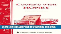 Cooking with Honey (Storeys Country Wisdom Bulletin A-62)