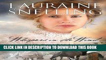[PDF] FREE Whispers in the Wind (Wild West Wind Book #2) [Download] Online