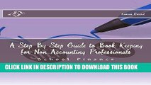 Ebook A Step By Step Guide to Book Keeping for Non Accounting Professionals Free Read