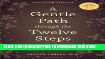Read Now A Gentle Path through the Twelve Steps: The Classic Guide for All People in the Process