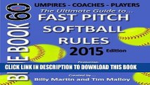 [Ebook] Blue Book 60 - Fast Pitch Softball Rules - 2015: The Ultimate Guide to (NCAA - NFHS - ASA