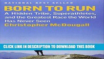 [Ebook] Born to Run: A Hidden Tribe, Superathletes, and the Greatest Race the World Has Never Seen