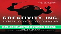 Read Now Creativity, Inc.: Overcoming the Unseen Forces That Stand in the Way of True Inspiration