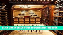 [Free Read] Living with Wine: Passionate Collectors, Sophisticated Cellars, and Other Rooms for