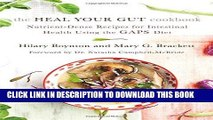 Read Now The Heal Your Gut Cookbook: Nutrient-Dense Recipes for Intestinal Health Using the GAPS