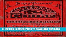 [Free Read] Jerry Thomas  Bartenders Guide: How To Mix Drinks 1862 Reprint: A Bon Vivant s