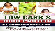 [Ebook] Low Carb: Low Carb High Fat Diet - How to Lose 7 Pounds in 7 Days with Low Carb and High