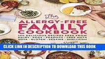 Read Now The Allergy-Free Family Cookbook: 100 delicious recipes free from dairy, eggs, peanuts,