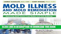 Read Now Mold Illness and Mold Remediation Made Simple: Removing Mold Toxins from Bodies and Sick