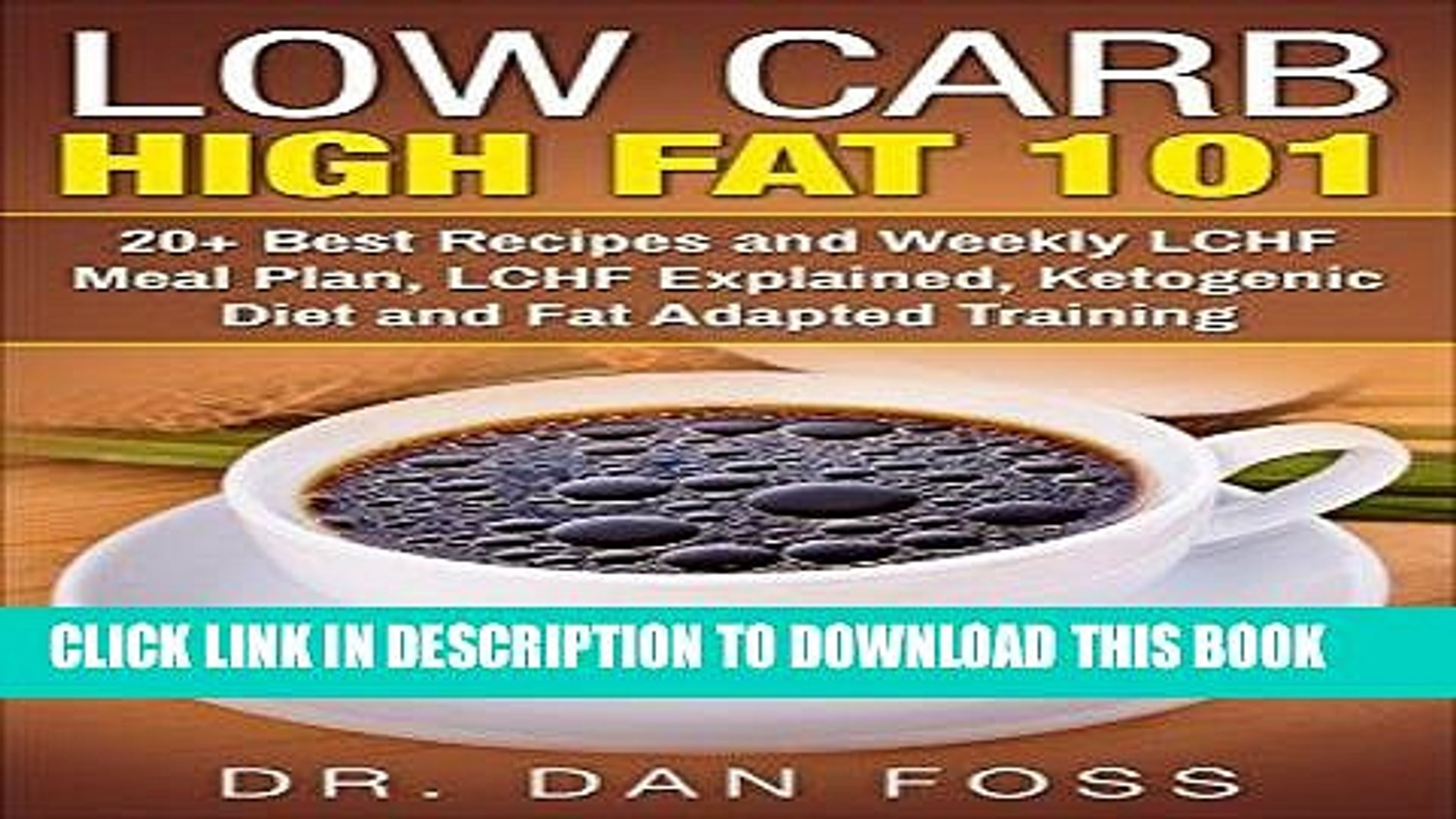 Read Now Low Carb High Fat 101 20 Best Recipes And Weekly Lchf Meal Plan Lchf Explained Video Dailymotion