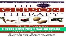 Read Now The Gerson Therapy: The Proven Nutritional Program for Cancer and Other Illnesses