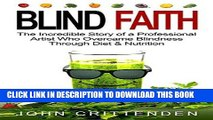 Read Now BLIND FAITH: The Incredible Story of a Professional Artist Who Overcame Blindness Through