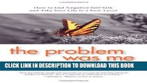 Read Now The Problem Was Me: How to End Negative Self-Talk and Take Your Life to a New Level