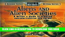 [Ebook] Aliens   Alien Societies: A Writer s Guide to Creating Extraterrestrial Life-Forms