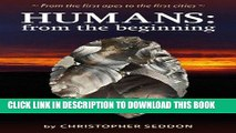 Ebook Humans: from the beginning: From the first apes to the first cities Free Read